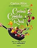 Cocina comida real: Más de 100 recetas para...
