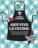 ¡Que viva la cocina!: Recetas caseras y fáciles para...