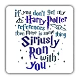 Posavasos de madera «If You Don't Get My Harry Potter...