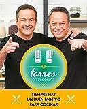 Torres en la cocina 2: Siempre hay un buen motivo para...