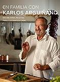 En familia con Karlos Arguiñano: Mis mejores recetas...