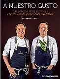 A nuestro gusto: Las recetas más sabrosas con nuestros...