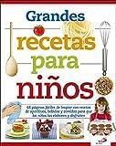 Grandes recetas para niños: 48 páginas fáciles de...