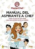 Manual del aspirante a chef: Todo lo que hay que saber...